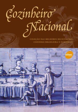Cozinheiro Nacioanal: melhores receitas brasileiras e europeias
